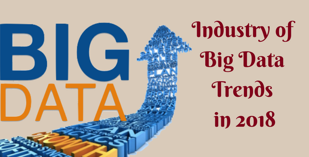 Industry of Big Data Trends in 2018