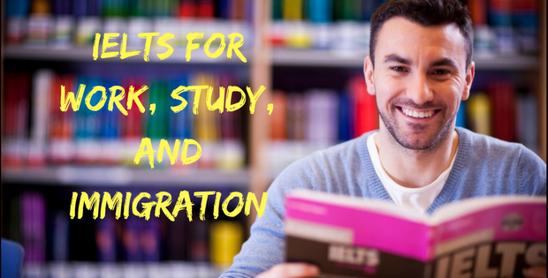 IELTS for Work, Study, and Immigration